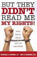 But They Didn t Read Me My Rights  Book
