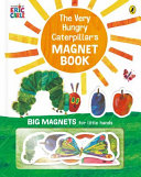 The Very Hungry Caterpillar s Magnet Book