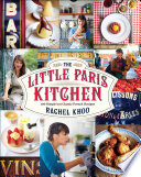 """The Little Paris Kitchen: 120 Simple But Classic French Recipes"" by Rachel Khoo"