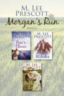 Morgan's Run: Books 4-6