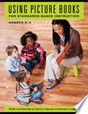 Using Picture Books for Standards Based Instruction  Grades K   2 Book