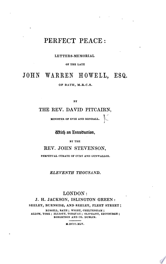 Perfect Peace  Letters memorial of the late John Warren Howell     With an introduction by the Rev  John Stevenson     Eleventh thousand   Sixth edition