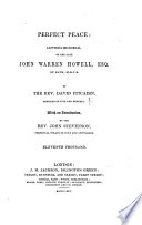 Perfect Peace. Letters-memorial of the late John Warren Howell ... With an introduction by the Rev. John Stevenson ... Eleventh thousand. (Sixth edition.).