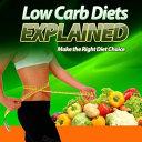 Low Carb Diets Explained