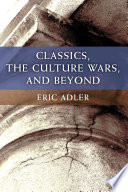 Classics The Culture Wars And Beyond