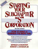 Starting Your Subchapter   S   Corporation