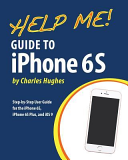 Help Me! Guide to Iphone 6s