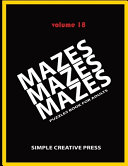 Mazes Mazes Mazes Puzzles Book For Adults   Volume 18