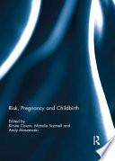 Risk, Pregnancy and Childbirth