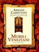 Mobili Veneziani - Armadi Cassettoni