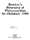 Bowker's Directory of Videocassettes for Children 1999