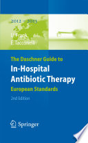 The Daschner Guide to In-Hospital Antibiotic Therapy