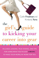 The Girl s Guide to Kicking Your Career Into Gear