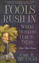 Fools Rush in where Monkeys Fear to Tread
