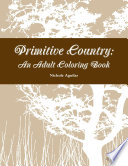 Primitive Country: An Adult Coloring Book