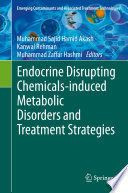 Endocrine Disrupting Chemicals induced Metabolic Disorders and Treatment Strategies