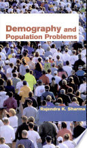 """Demography and Population Problems"" by Rajendra K. Sharma"