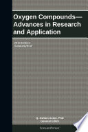 Oxygen Compounds—Advances in Research and Application: 2013 Edition