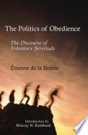 Politics Of Obedience The Discourse Of Voluntary Servitude The