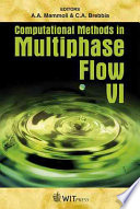 Computational Methods In Multiphase Flow Vi Book PDF