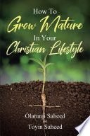 How To Grow Mature In Your Christian Lifestyle