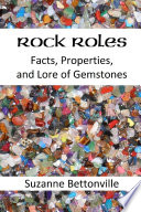Rock Roles  Facts  Properties  and Lore of Gemstones Book