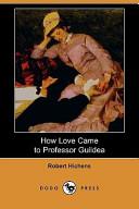 How Love Came to Professor Guildea  Dodo Press