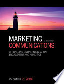 """""""Marketing Communications: Offline and Online Integration, Engagement and Analytics"""" by Ze Zook, PR Smith"""