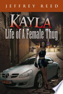 Kayla Life of a Female Thug