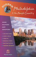 Hidden Philadelphia and the Amish Country