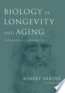 Biology of Longevity and Aging Book