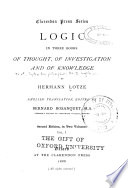 Logic, in Three Books, of Thought, of Investigation and of Knowledge