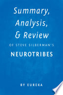 Summary  Analysis   Review of Steve Silberman   s NeuroTribes by Eureka