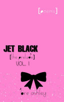 JET BLACK: the prelude Volume 1