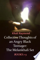 Collective Thoughts of an Angry Black Teenager  The Melankhali Set