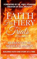 Faith For Fiery Trials  Volume II  Building Faith One Story At A Time