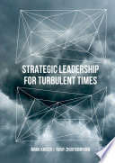 Strategic Leadership for Turbulent Times