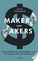 Makers and Takers  : Der Aufstieg des Finanzwesens und der Fall der Realwirtschaft