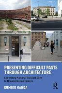 Presenting Difficult Pasts Through Architecture [Pdf/ePub] eBook