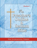 Preacher's Outline & Sermon Bible-NIV-Matthew 1: Chapters 1-15
