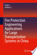 Fire Protection Engineering Applications for Large Transportation Systems in China