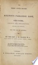 The First Four Books of the Paradise Lost  With Notes Critical and Explanatory  Selected and Original  for the Use of Schools  By J  R  Major   A Critique Upon the Paradise Lost  by Mr  Addison  abridged