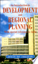 An Introduction to Development and Regional Planning  : With Special Reference to India