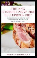 The Comprehensive 2021 Bulletproof Diet Book