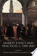 Market Ethics And Practices C 1300 1850