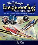 Walt Disney s Legends of Imagineering and the Genesis of the Disney Theme Park