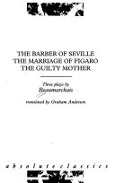 The Barber of Seville ; The Marriage of Figaro ; The Guilty Mother