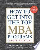 How to Get into the Top MBA Programs  6th Editon