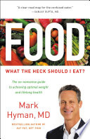 """Food: What the Heck Should I Eat?"" by Dr. Mark Hyman"