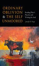 Ordinary Oblivion and the Self Unmoored [Pdf/ePub] eBook